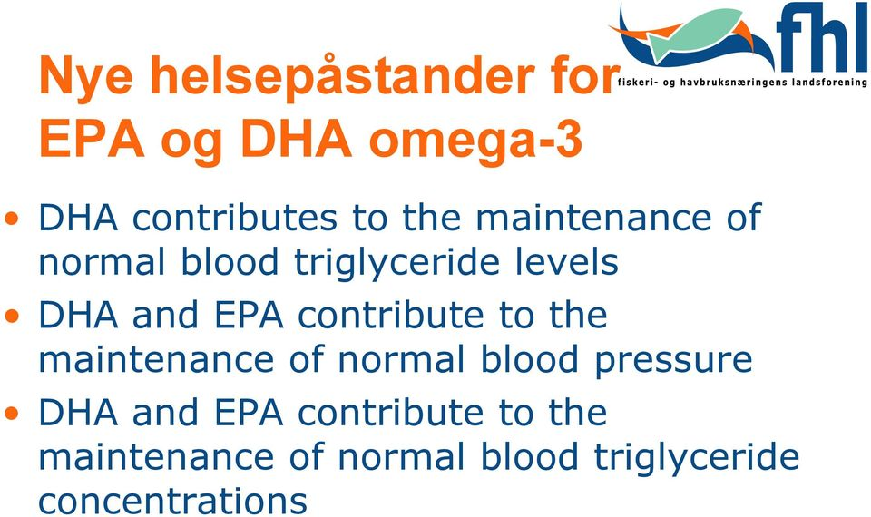contribute to the maintenance of normal blood pressure DHA and EPA