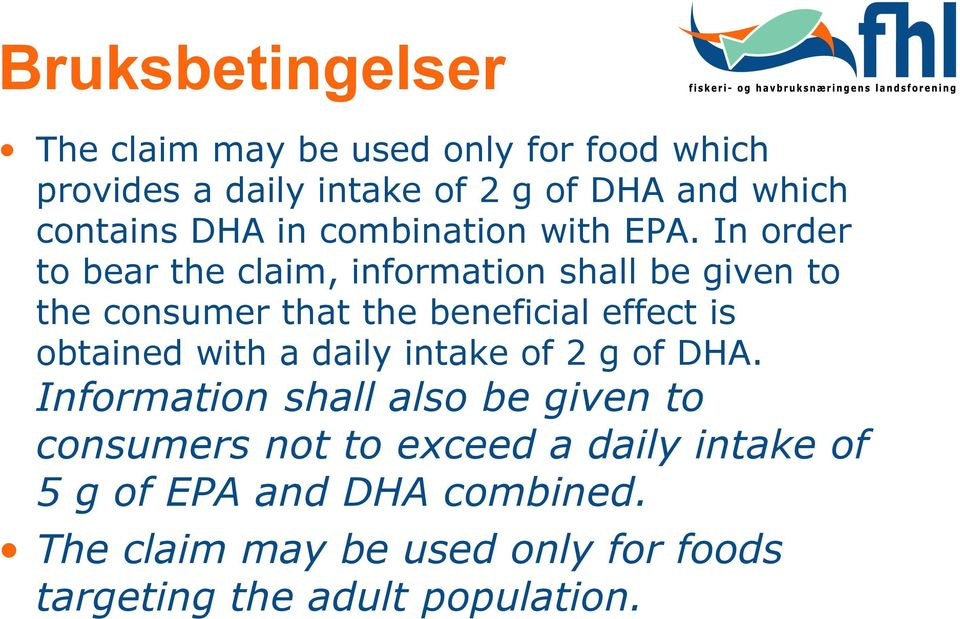 In order to bear the claim, information shall be given to the consumer that the beneficial effect is obtained with