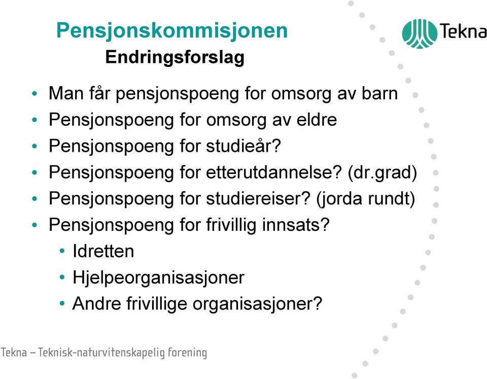 (dr.grad) Pensjonspoeng for studiereiser?