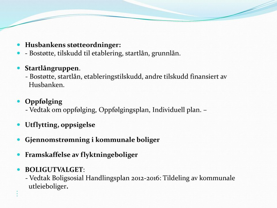 Oppfølging - Vedtak om oppfølging, Oppfølgingsplan, Individuell plan.