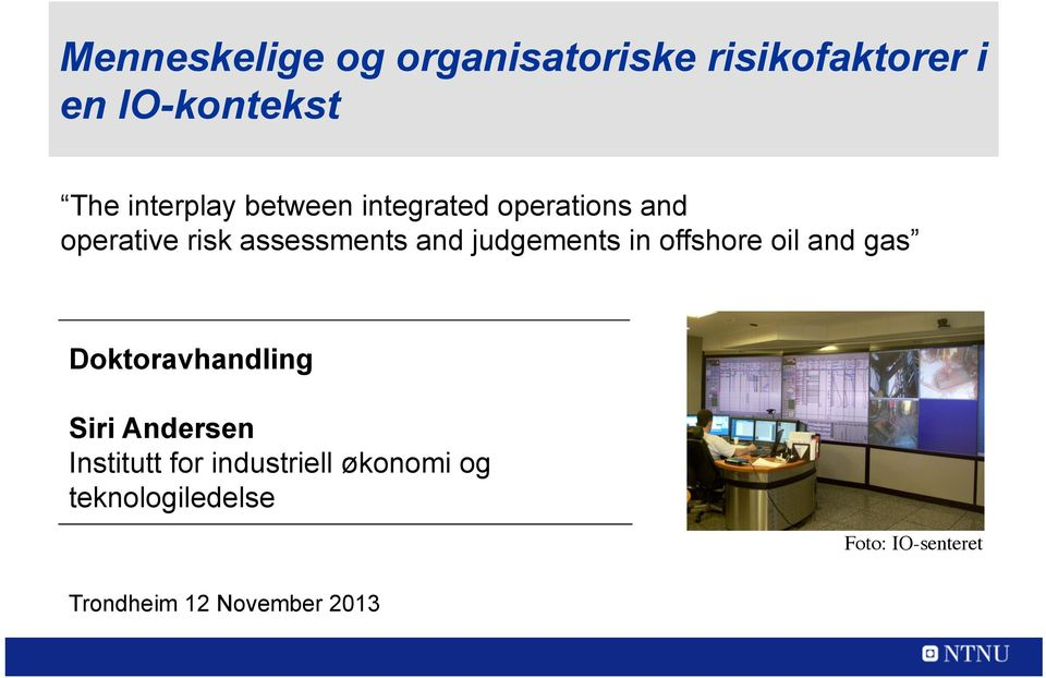 judgements in offshore oil and gas Doktoravhandling Siri Andersen Institutt