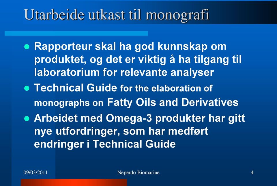 for the elaboration of monographs on Fatty Oils and Derivatives Arbeidet med