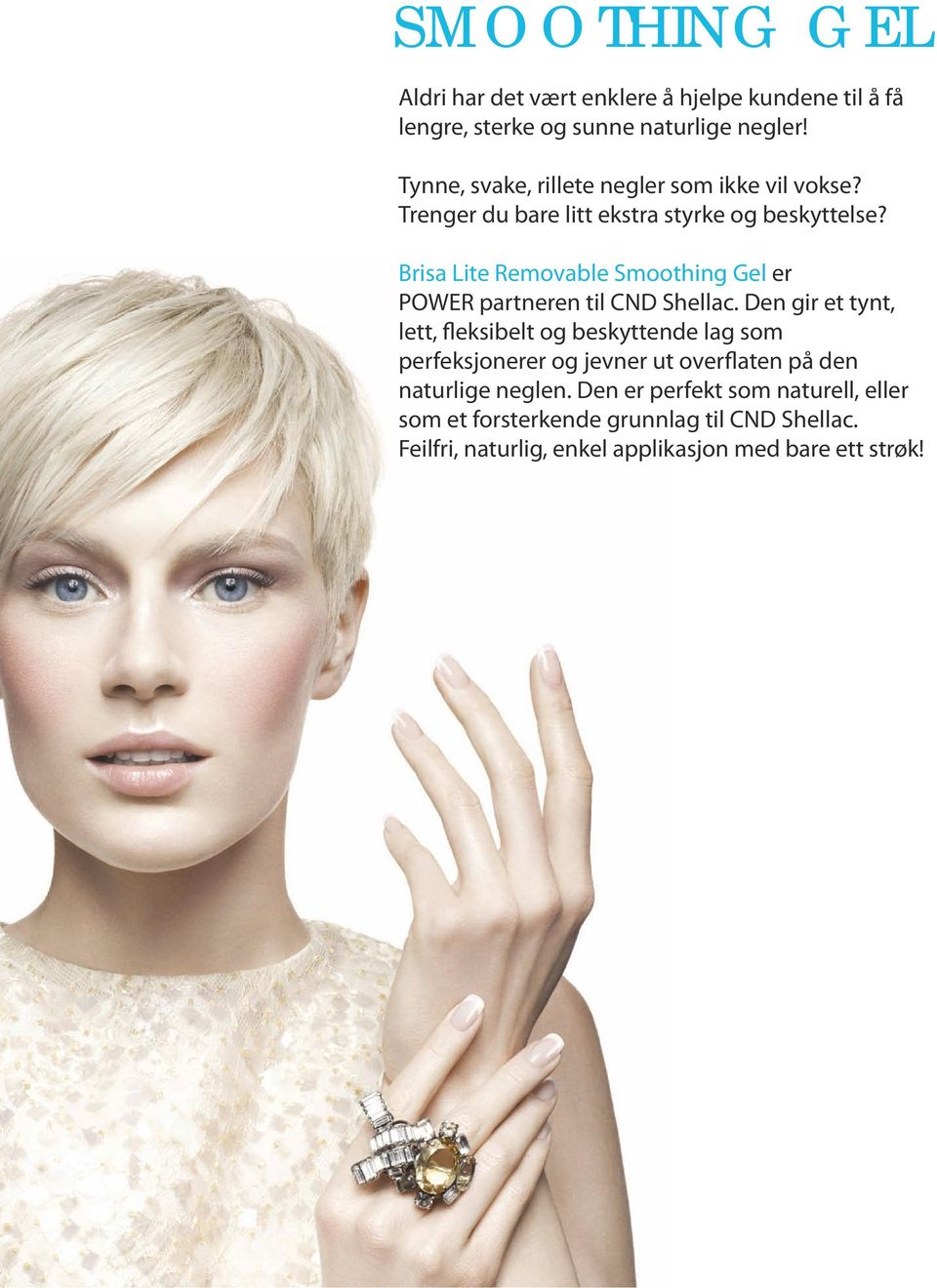 Brisa Lite Removable Smoothing Gel er POWER partneren til CND Shellac.