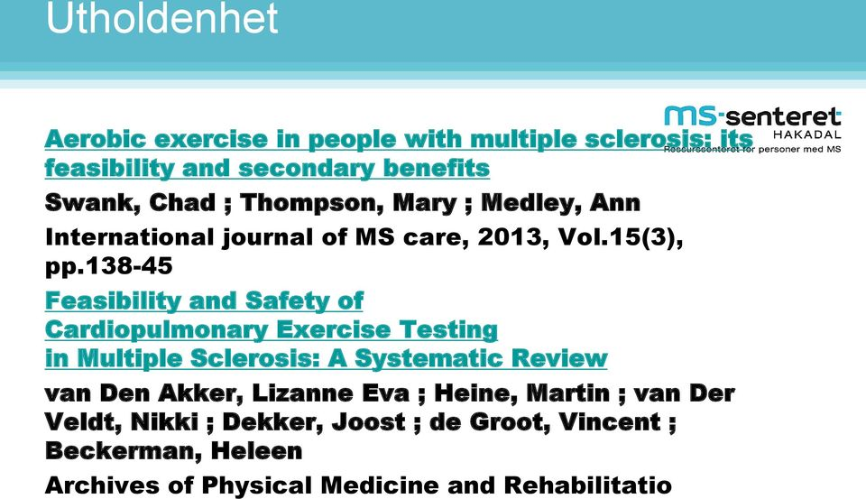 138-45 Feasibility and Safety of Cardiopulmonary Exercise Testing in Multiple Sclerosis: A Systematic Review van Den
