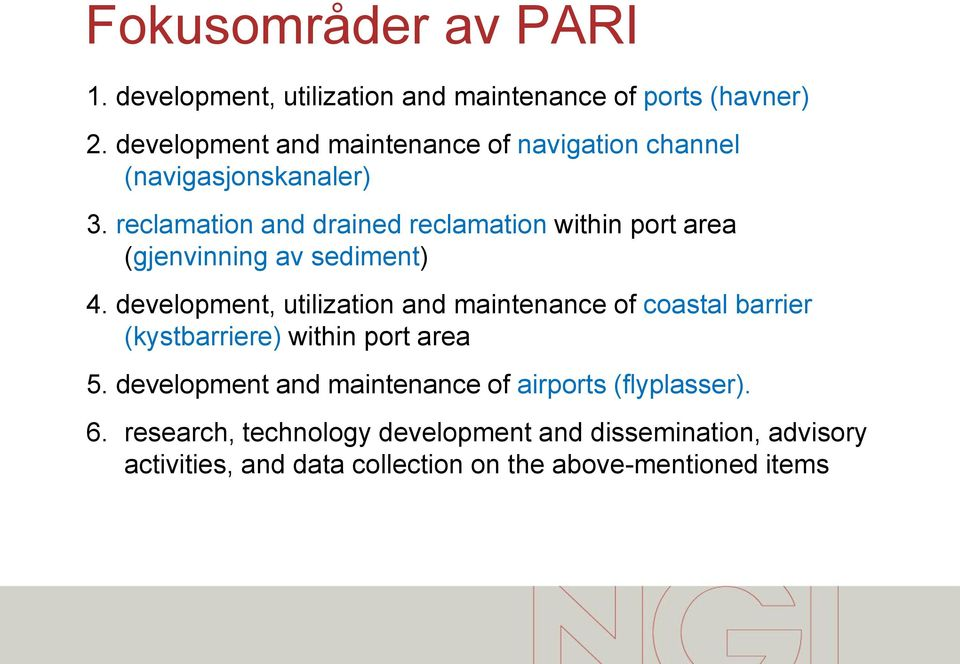 reclamation and drained reclamation within port area (gjenvinning av sediment) 4.
