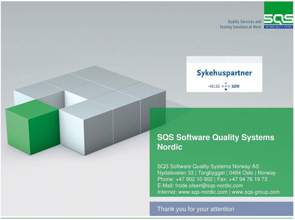 10 902 Fax: +47 94 76 19 73 E-Mail: frode.olsen@sqs-nordic.