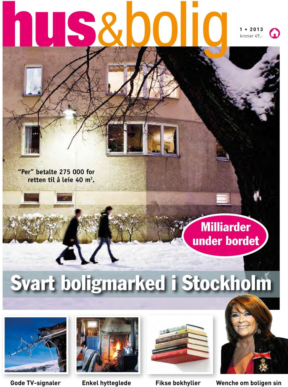 Milliarder under bordet Svart boligmarked i