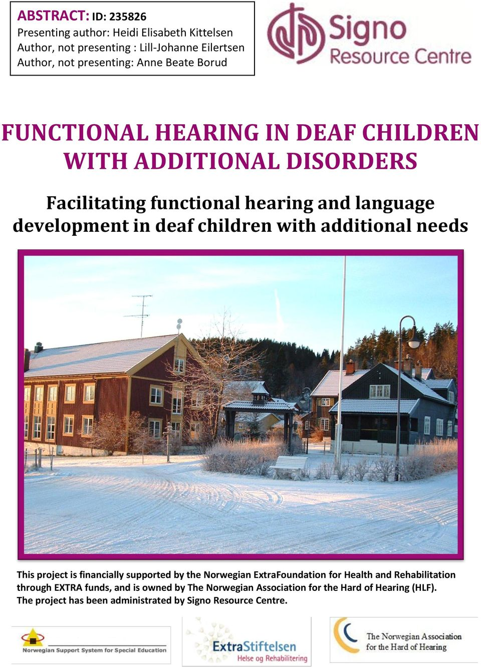 deaf children with additional needs This project is financially supported by the Norwegian ExtraFoundation for Health and Rehabilitation
