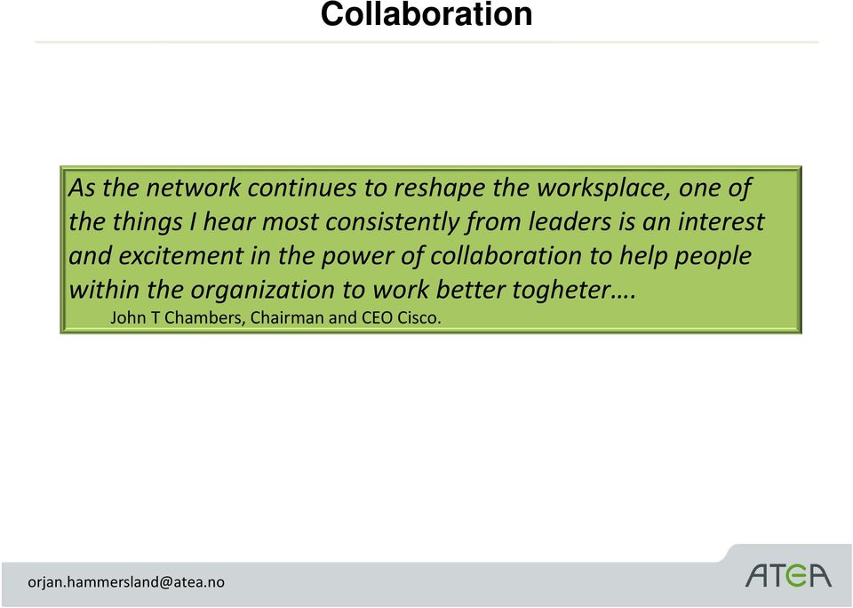 excitement in the power of collaboration to help people within the