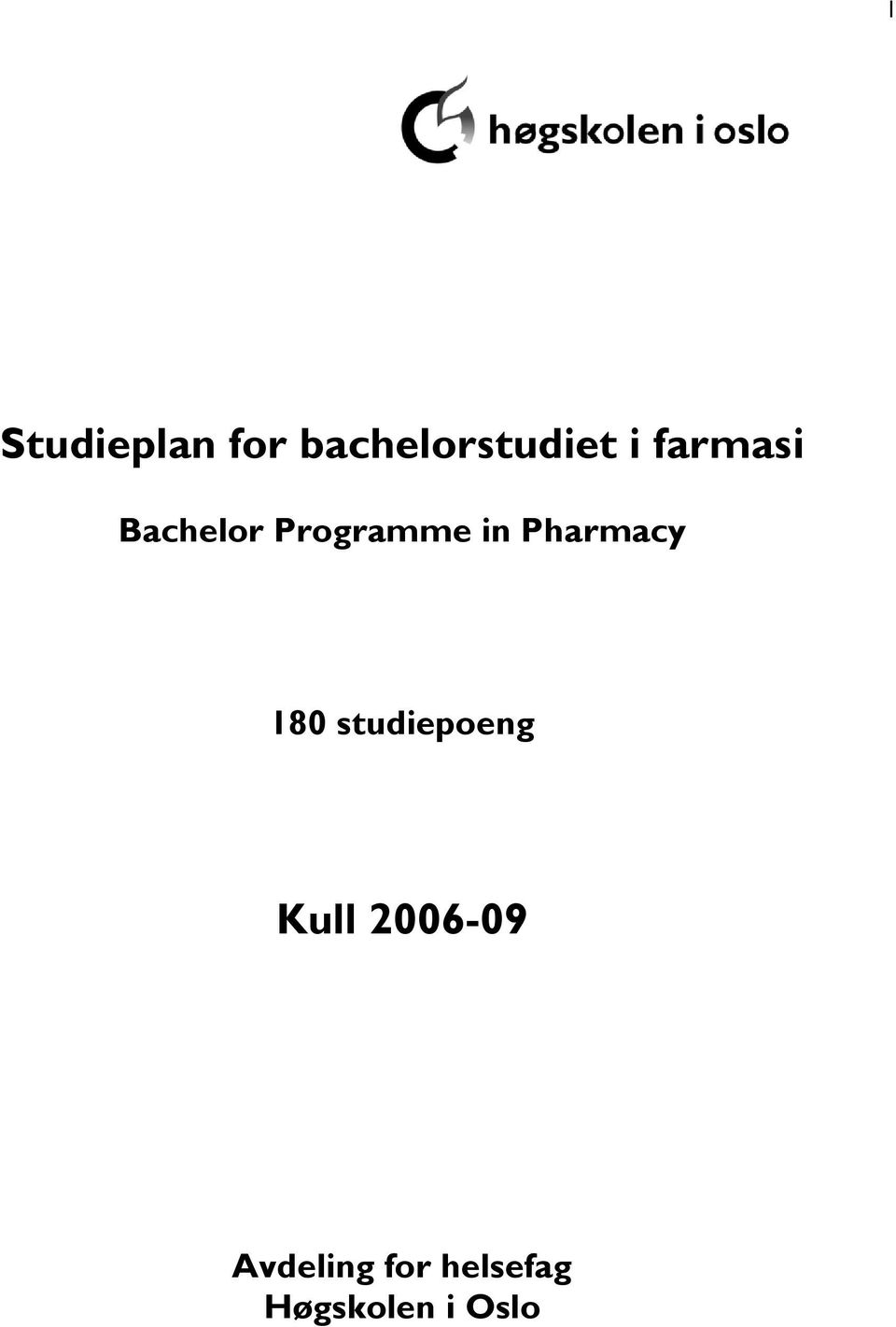 Pharmacy 180 studiepoeng Kull