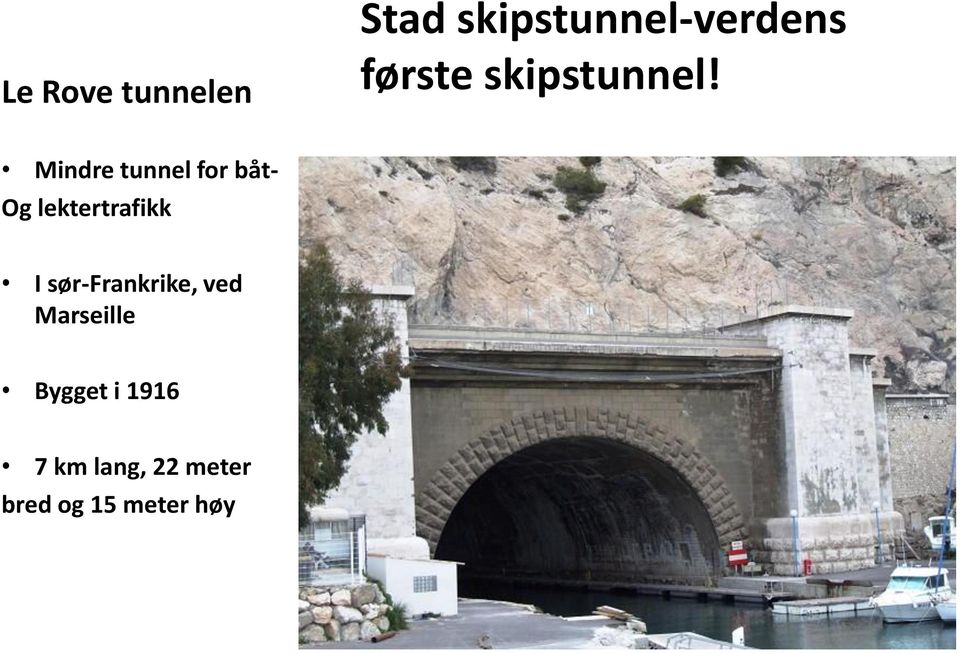 Mindre tunnel for båt- Og lektertrafikk I