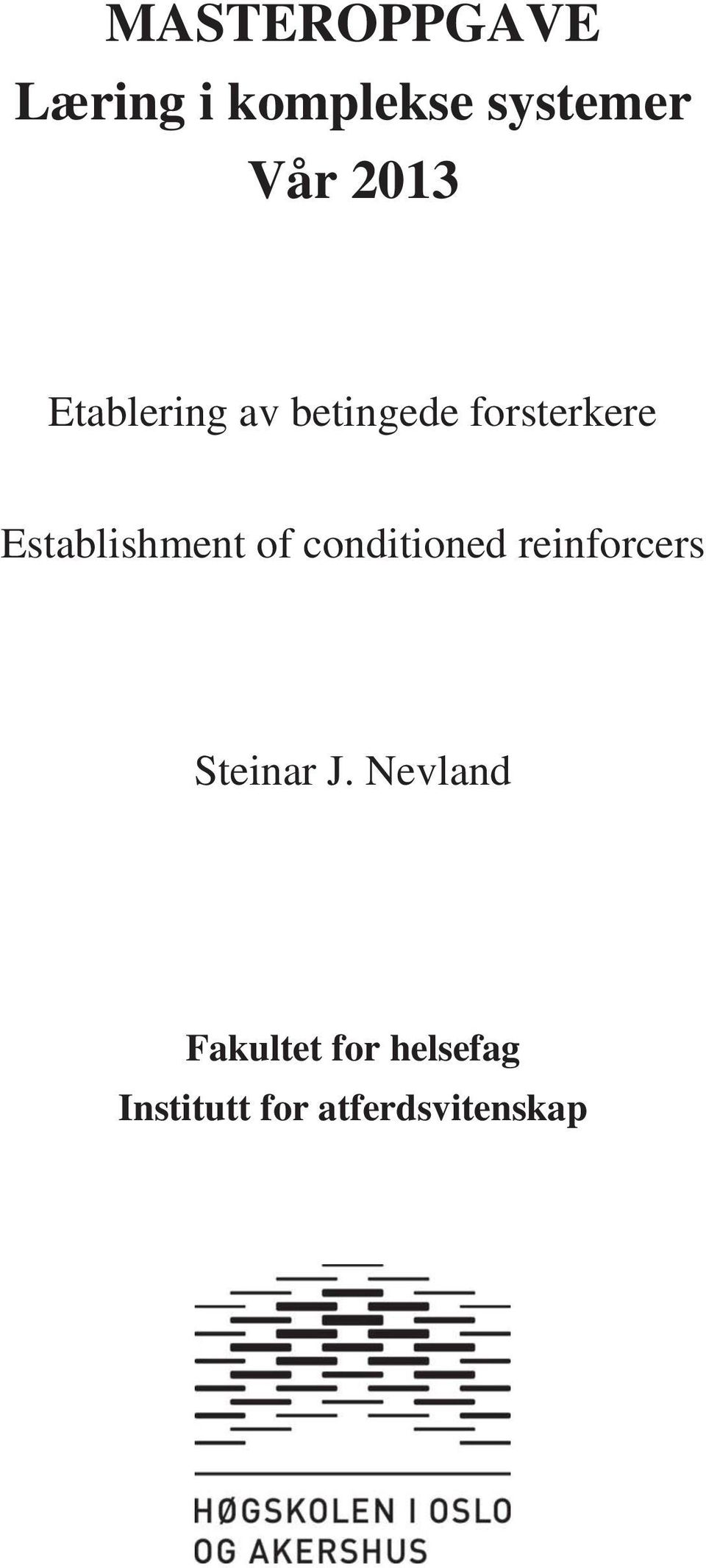 Establishment of conditioned reinforcers Steinar