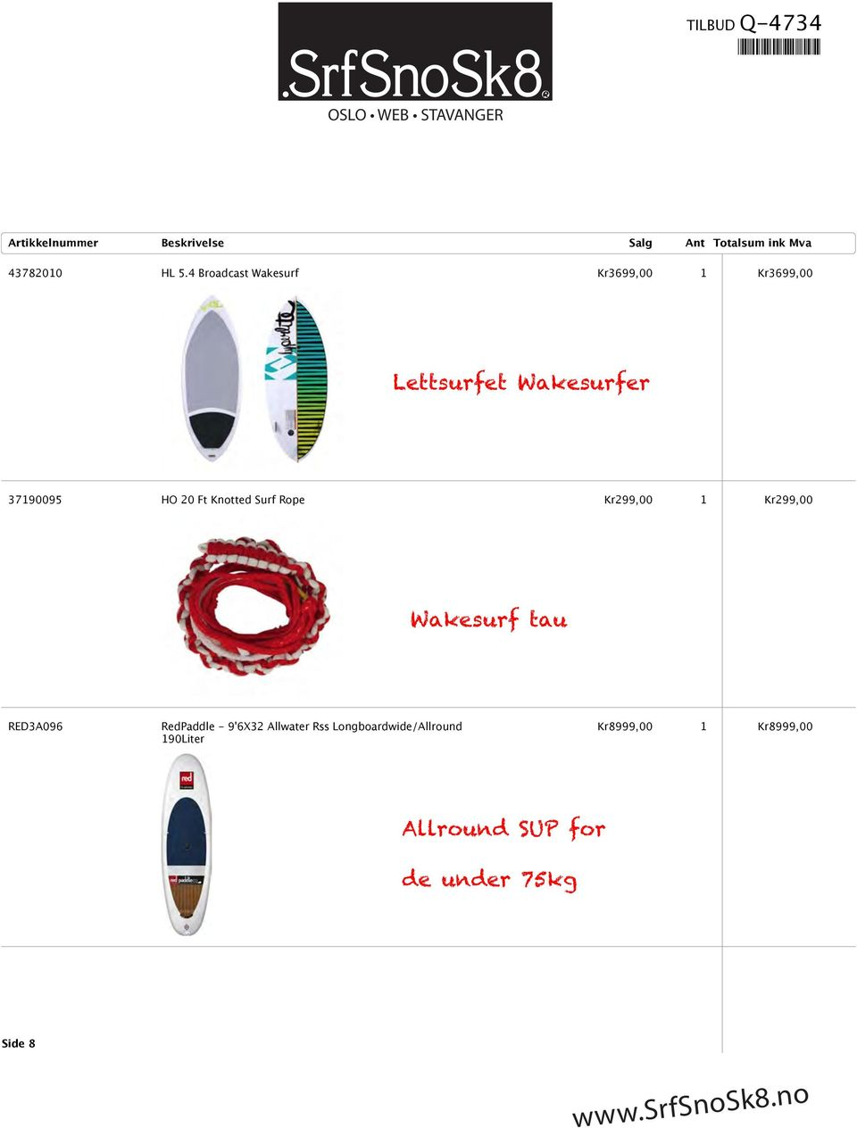 HO 20 Ft Knotted Surf Rope Kr299,00 1 Kr299,00
