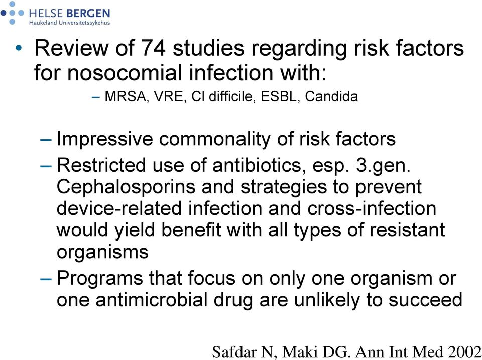 Cephalosporins and strategies to prevent device-related infection and cross-infection would yield benefit with all