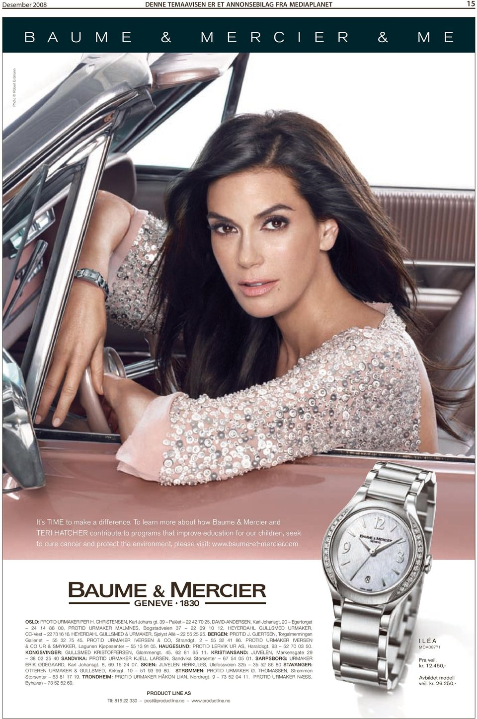 To learn more about how Baume & Mercier and TERI HATCHER contribute to programs that improve education for our children, seek to cure cancer and protect environment, please visit: www.