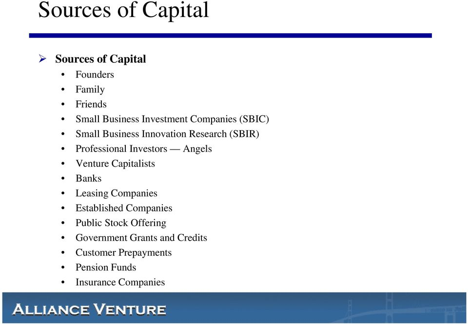 Angels Venture Capitalists Banks Leasing Companies Established Companies Public Stock
