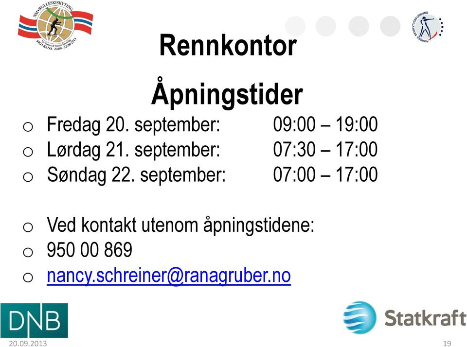 september: 07:30 17:00 o Søndag 22.