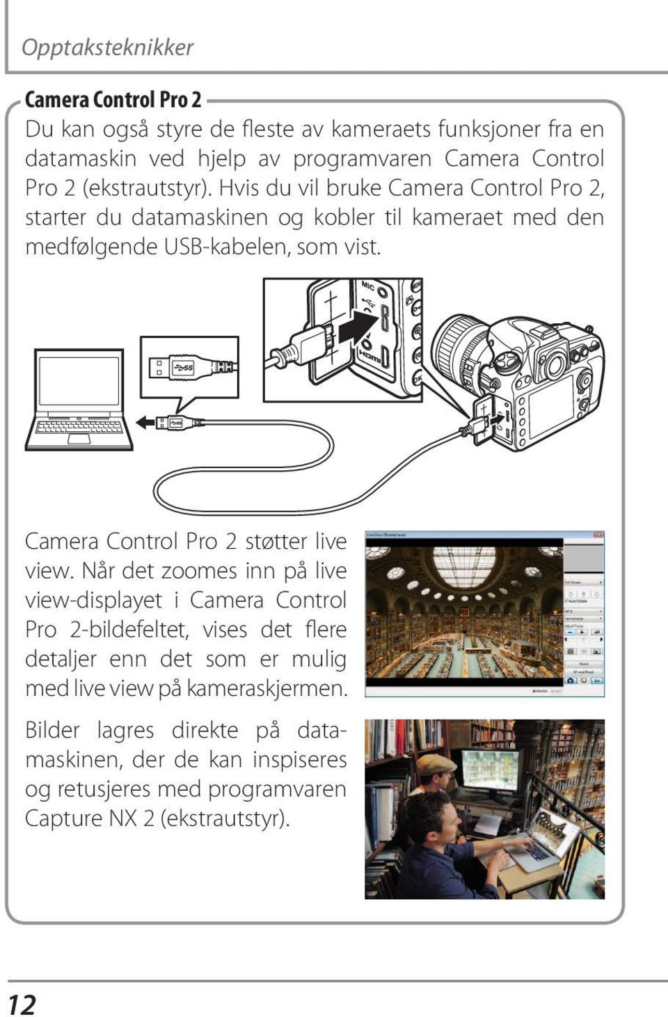Camera Control Pro 2 støtter live view.