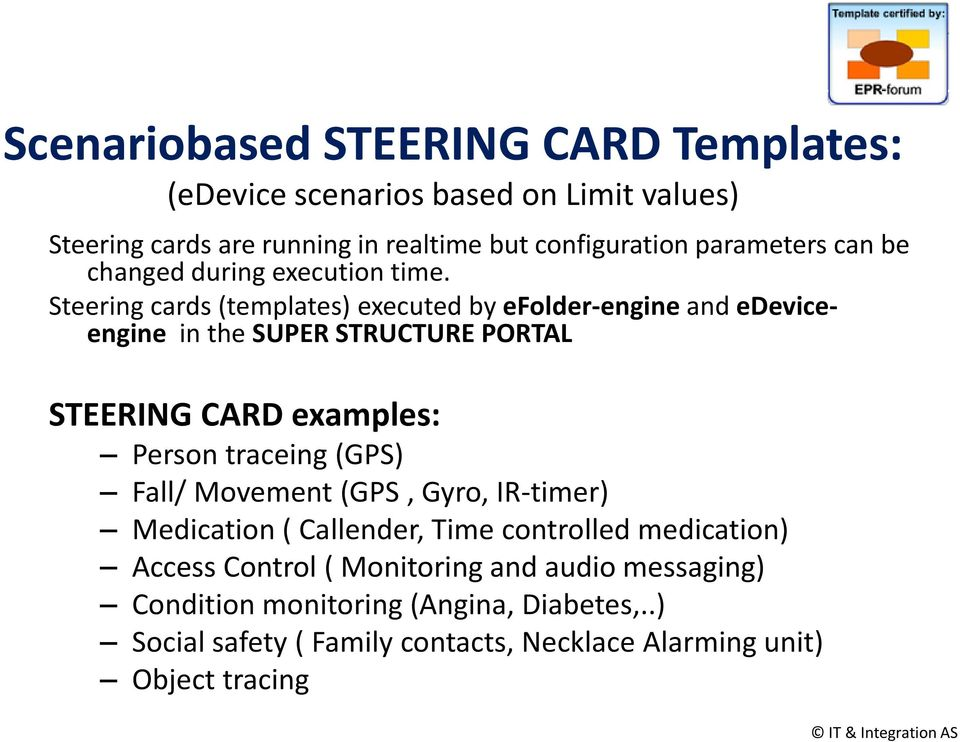 Steering cards (templates) executed by efolder-engine and edeviceengine in the SUPER STRUCTURE PORTAL STEERING CARD examples: Person traceing