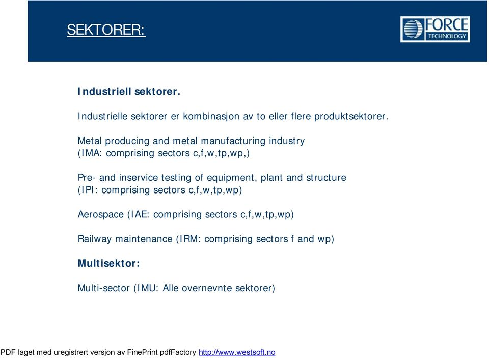 testing of equipment, plant and structure (IPI: comprising sectors c,f,w,tp,wp) Aerospace (IAE: comprising