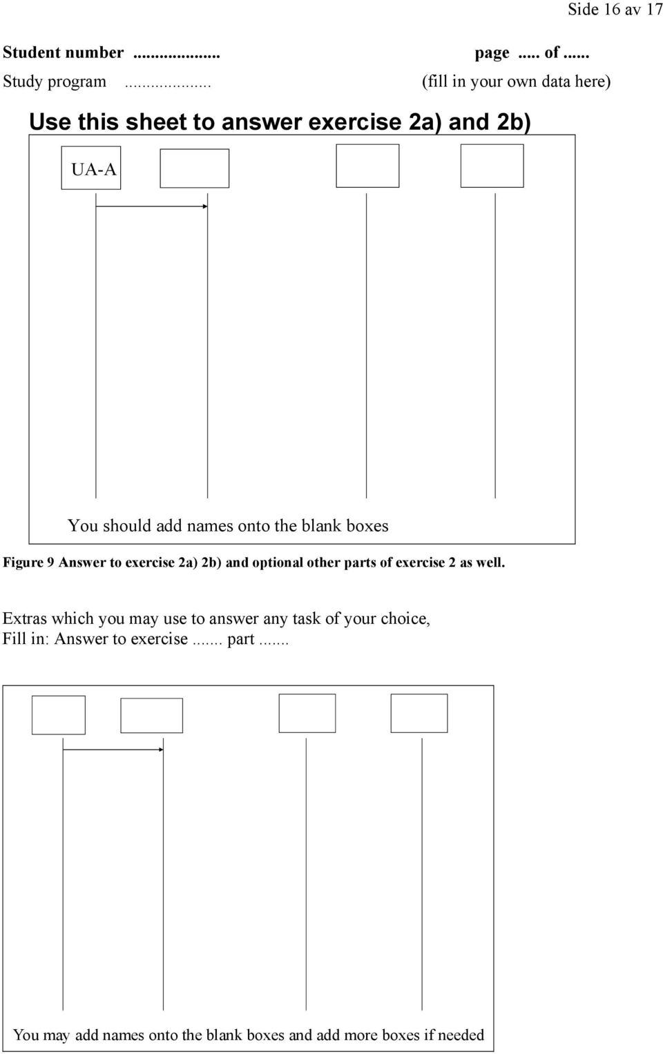 the blank boxes Figure 9 Answer to exercise 2a) 2b) and optional other parts of exercise 2 as well.
