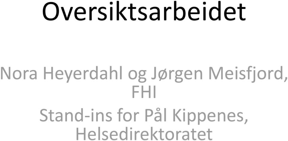 Meisfjord, FHI Stand-ins