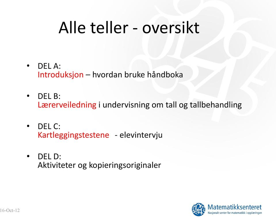 tall og tallbehandling DEL C: Kartleggingstestene -