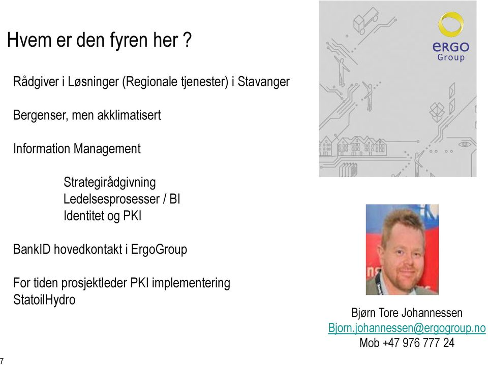 Information Management Strategirådgivning Ledelsesprosesser / BI Identitet og PKI