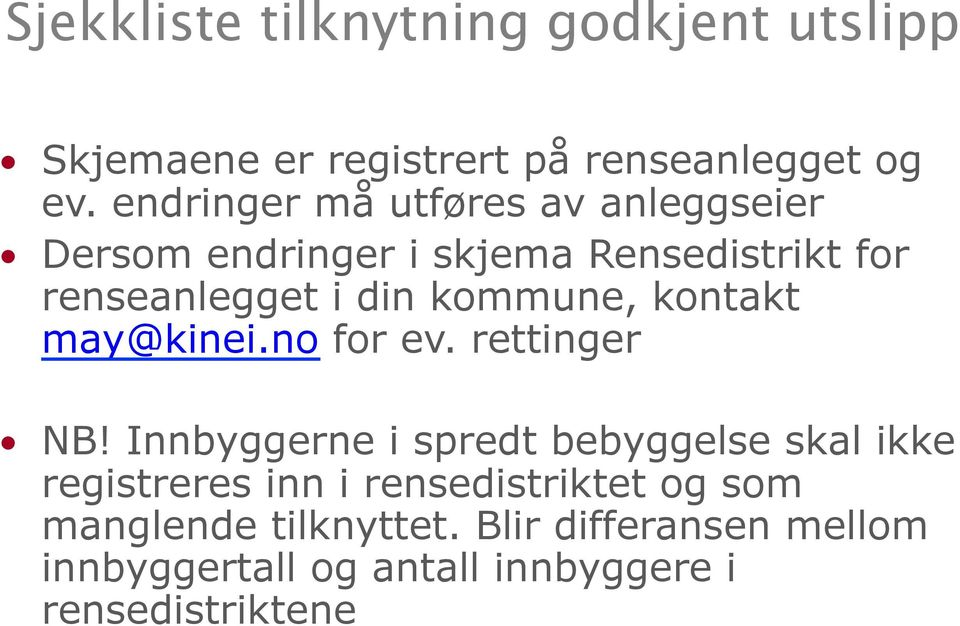 kommune, kontakt may@kinei.no for ev. rettinger NB!