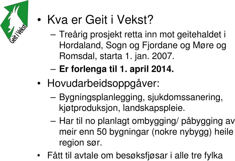 jan. 2007. Er forlenga til 1. april 2014.