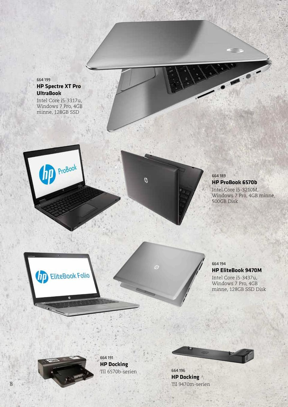 500GB Disk 664 194 HP EliteBook 9470M Intel Core i5-3437u, Windows 7 Pro, 4GB minne,