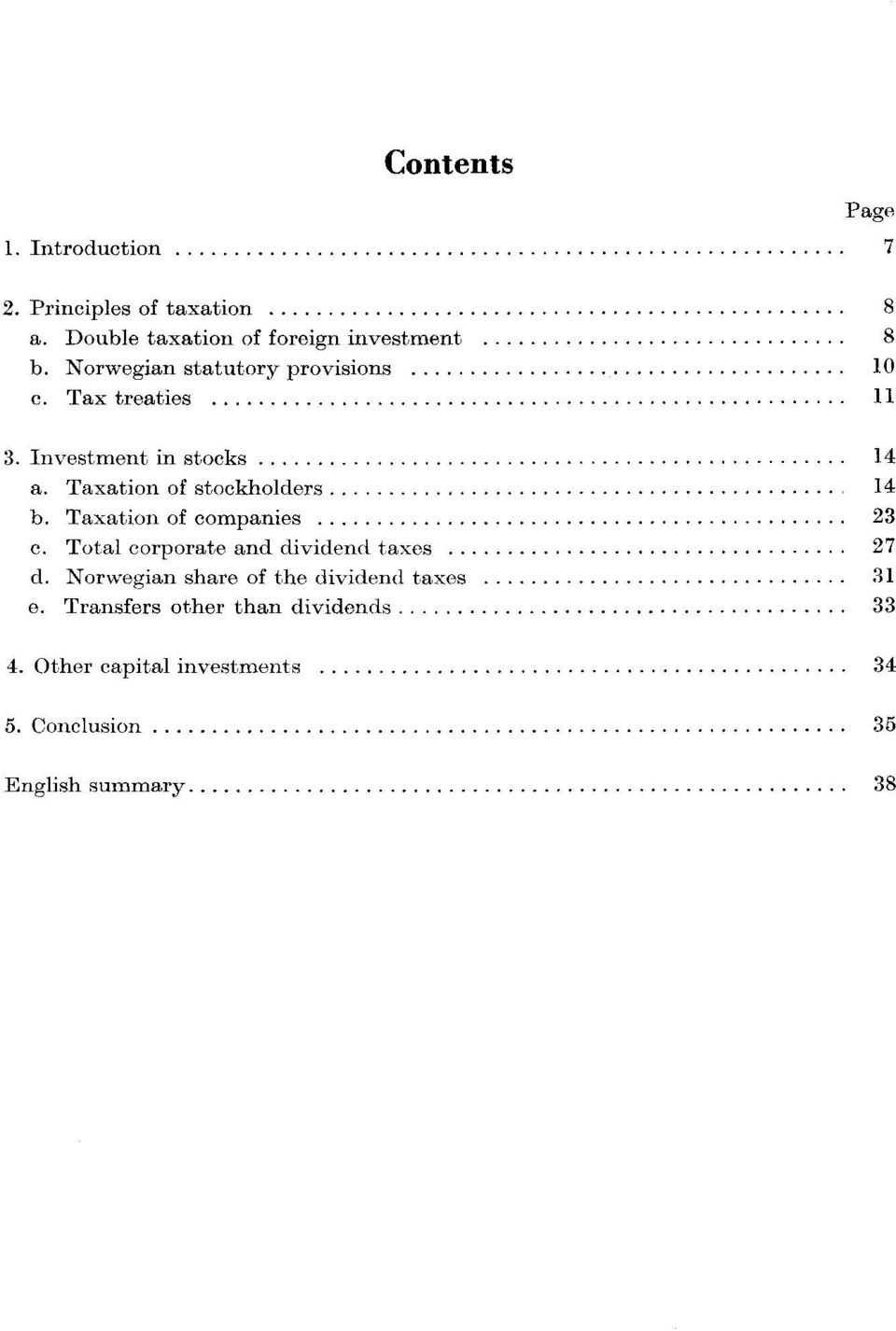 Taxation of stockholders 14 b. Taxation of companies 23 c. Total corporate and dividend taxes 27 d.