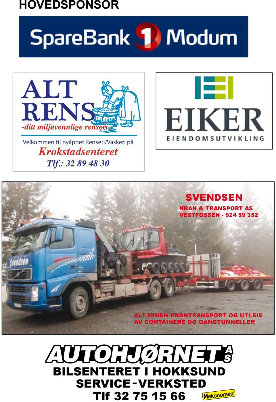 : 32 89 48 30 SVENDSEN KRAN & TRANSPORT AS VESTFOSSEN - 924 59 352