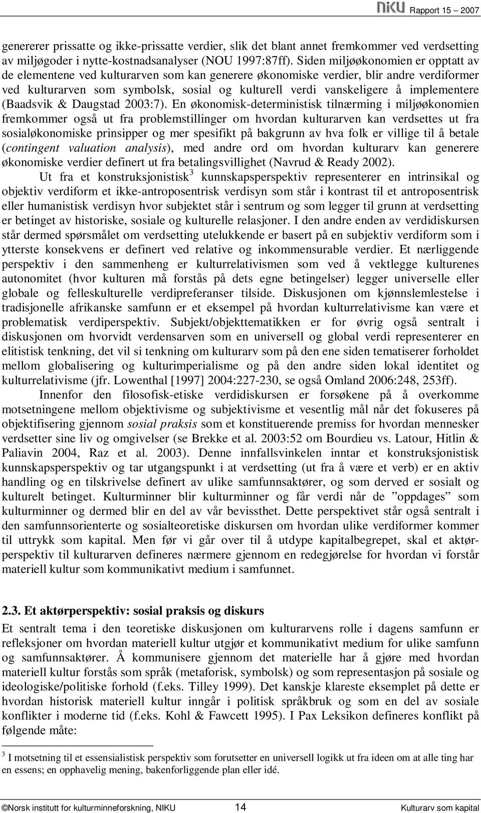 implementere (Baadsvik & Daugstad 2003:7).