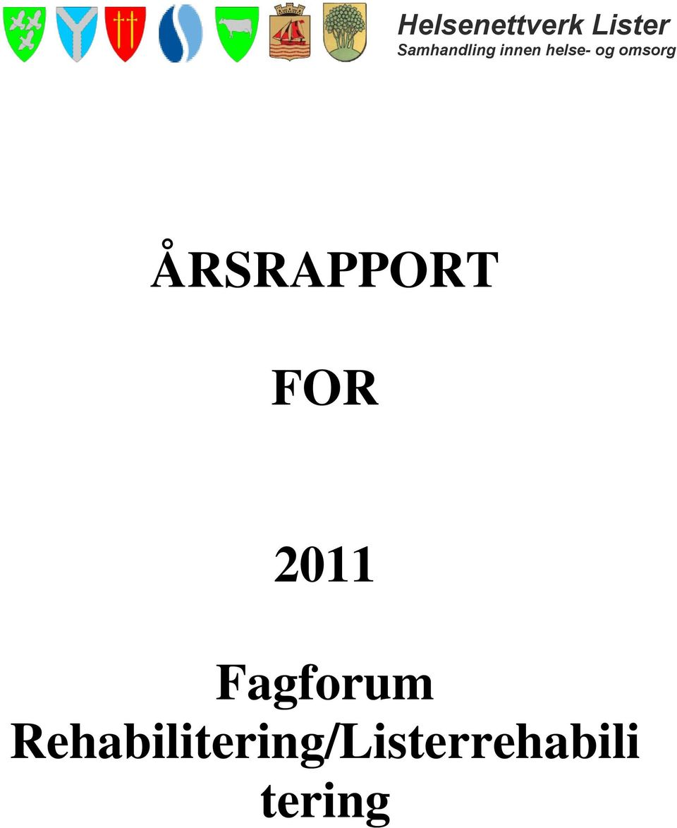 omsorg ÅRSRAPPORT FOR 2011