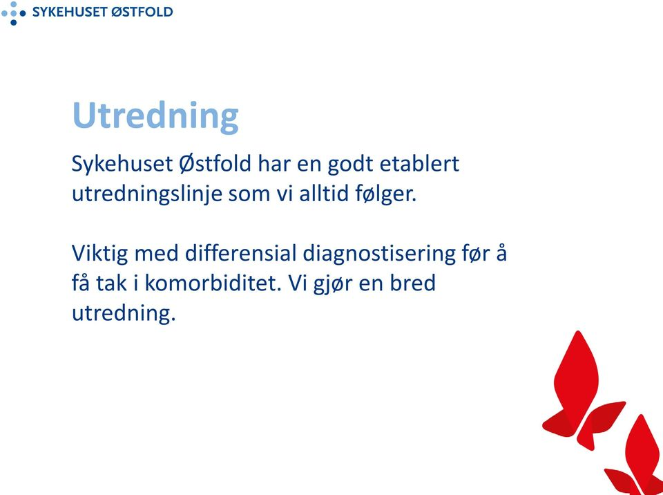 Viktig med differensial diagnostisering før å