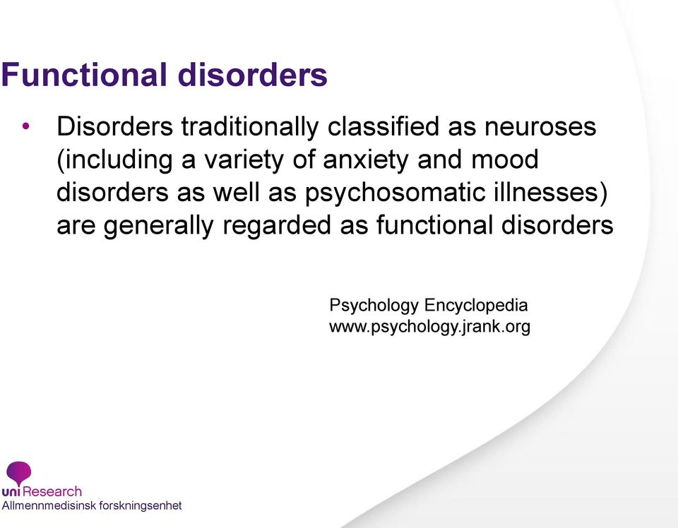 well as psychosomatic illnesses) are generally regarded as
