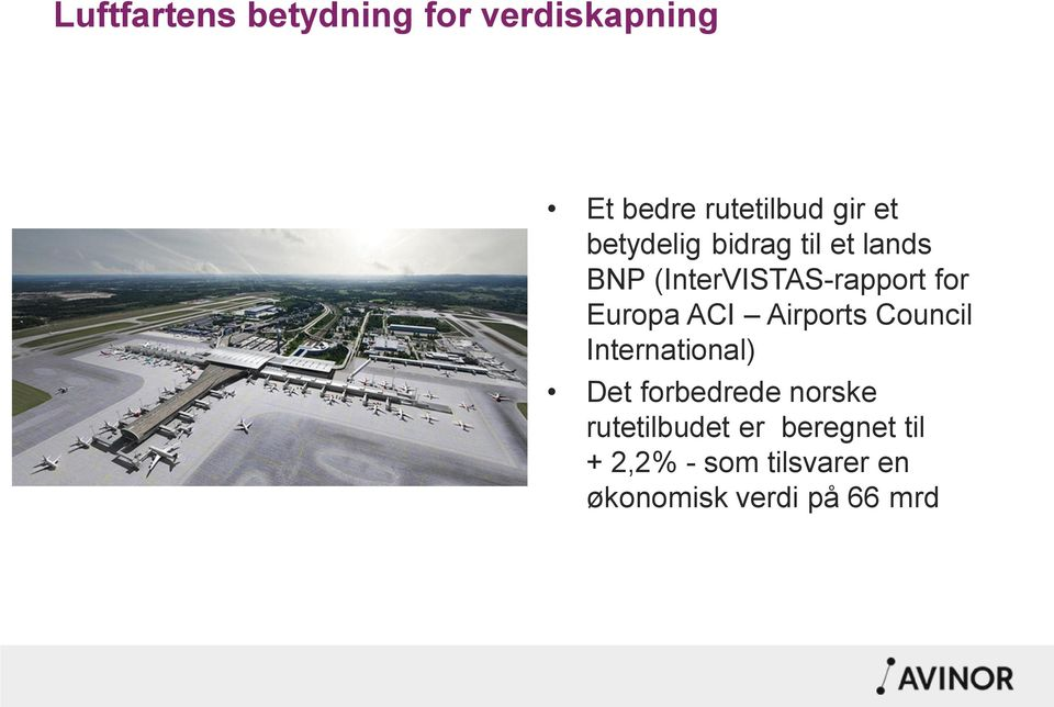 ACI Airports Council International) Det forbedrede norske