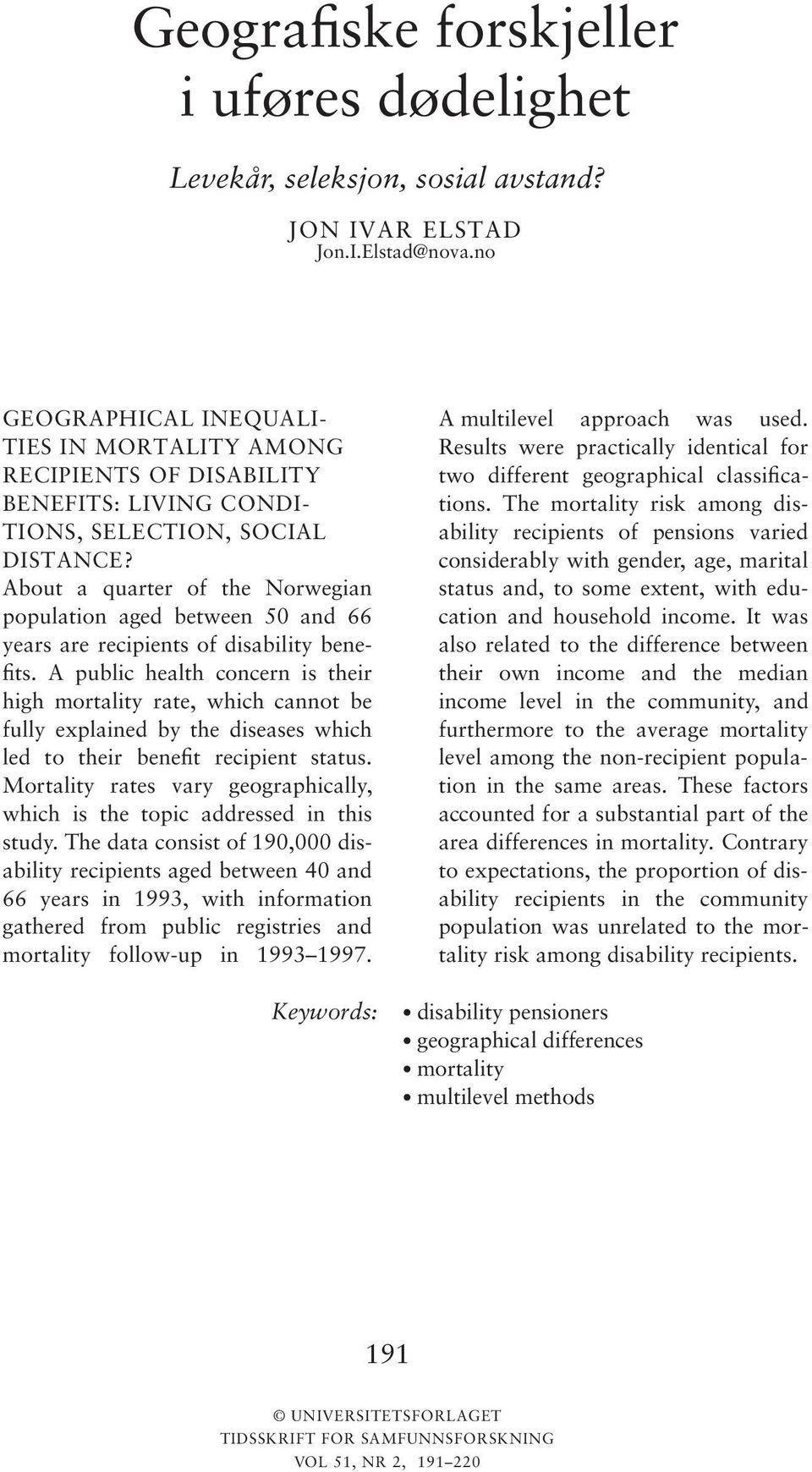About a quarter of the Norwegian population aged between 50 and 66 years are recipients of disability benefits.