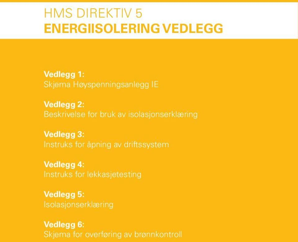 Guidelines For Completing And Using Work Permit Form Vedlegg 6: Skjema for overføring Attachment av brønnkontroll 4: Fire Guard s Duties Attachment 5: Safety Measures For Working With Hydrocarbon