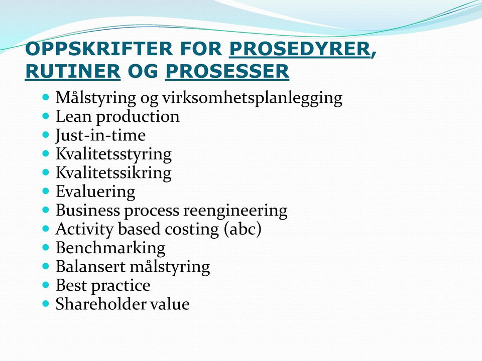 Kvalitetssikring Evaluering Business process reengineering Activity