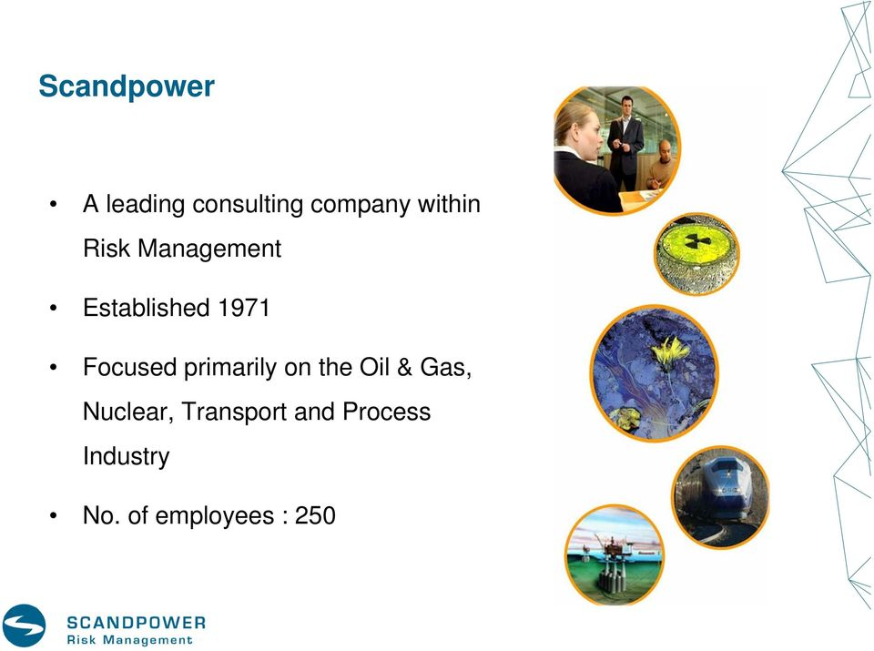 Focused primarily on the Oil & Gas, Nuclear,