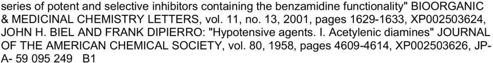 "13, 01, pages 1629-1633, XP003624, JOHN H. BIEL AND FRANK DIPIERRO: ""Hypotensive agents."