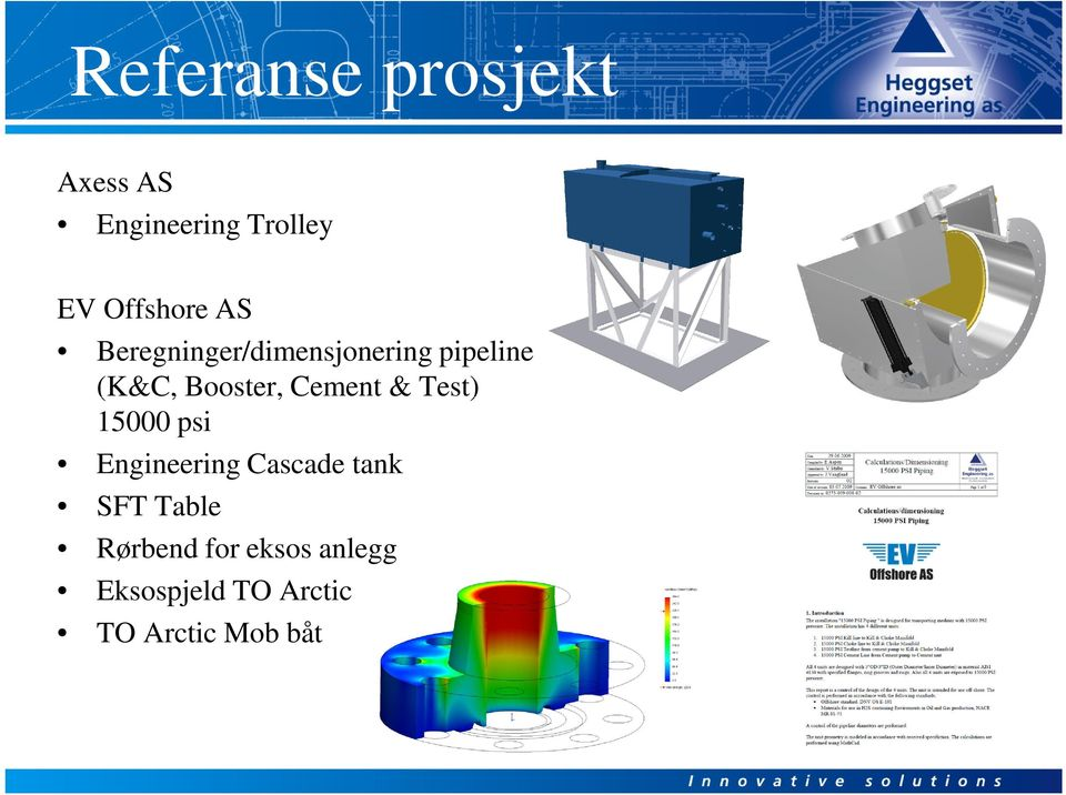 Cement & Test) 15000 psi Engineering Cascade tank SFT Table