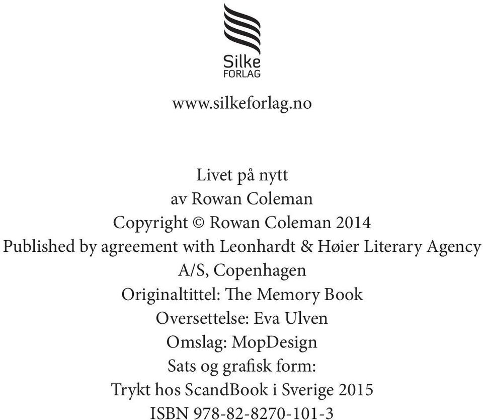 agreement with Leonhardt & Høier Literary Agency A/S, Copenhagen