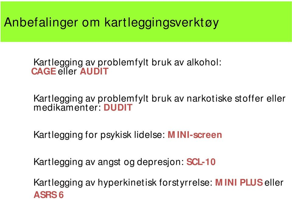 medikamenter: DUDIT Kartlegging for psykisk lidelse: MINI-screen Kartlegging av