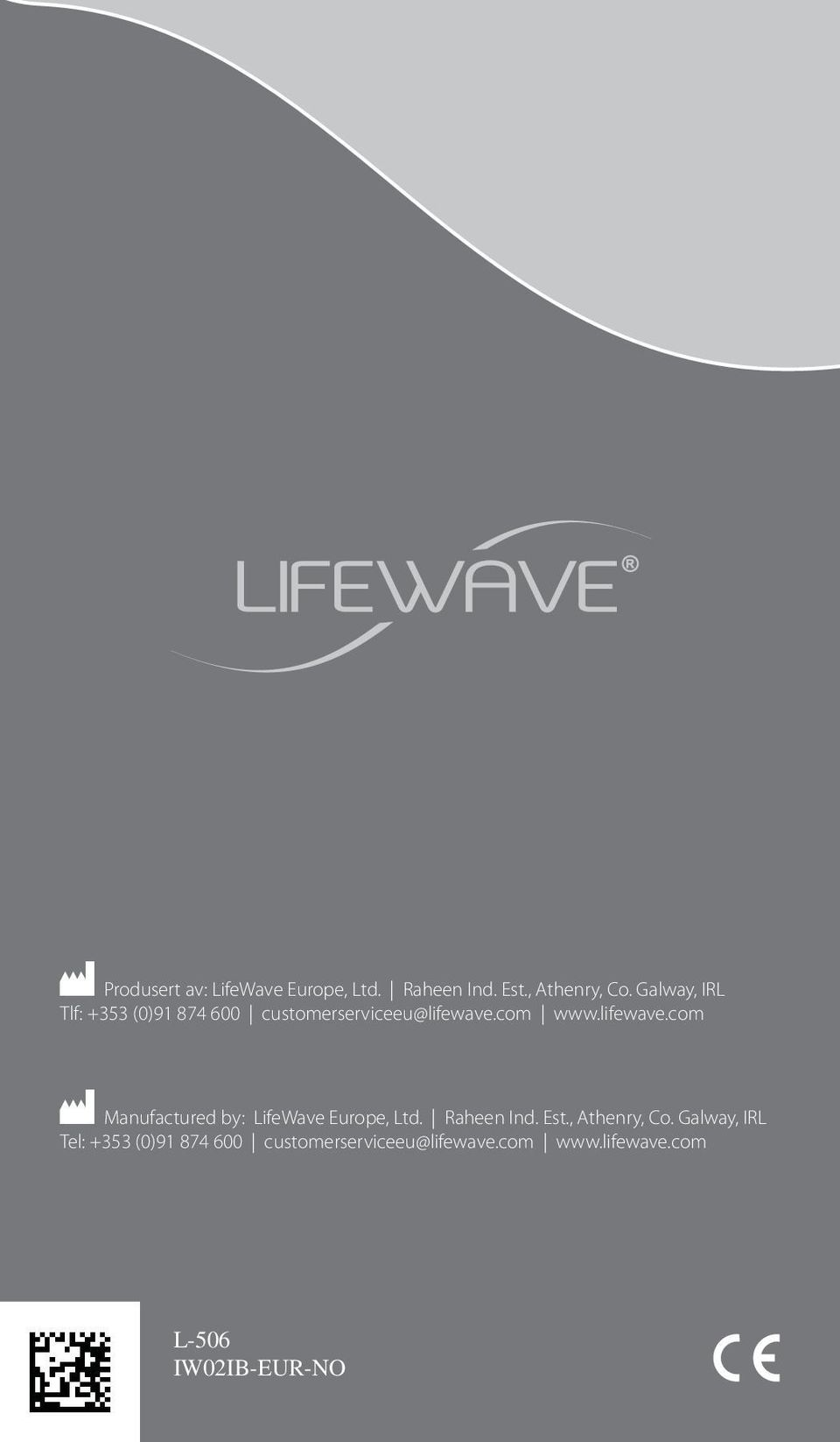 com www.lifewave.com M Manufactured by: LifeWave Europe, Ltd. Raheen Ind. Est.