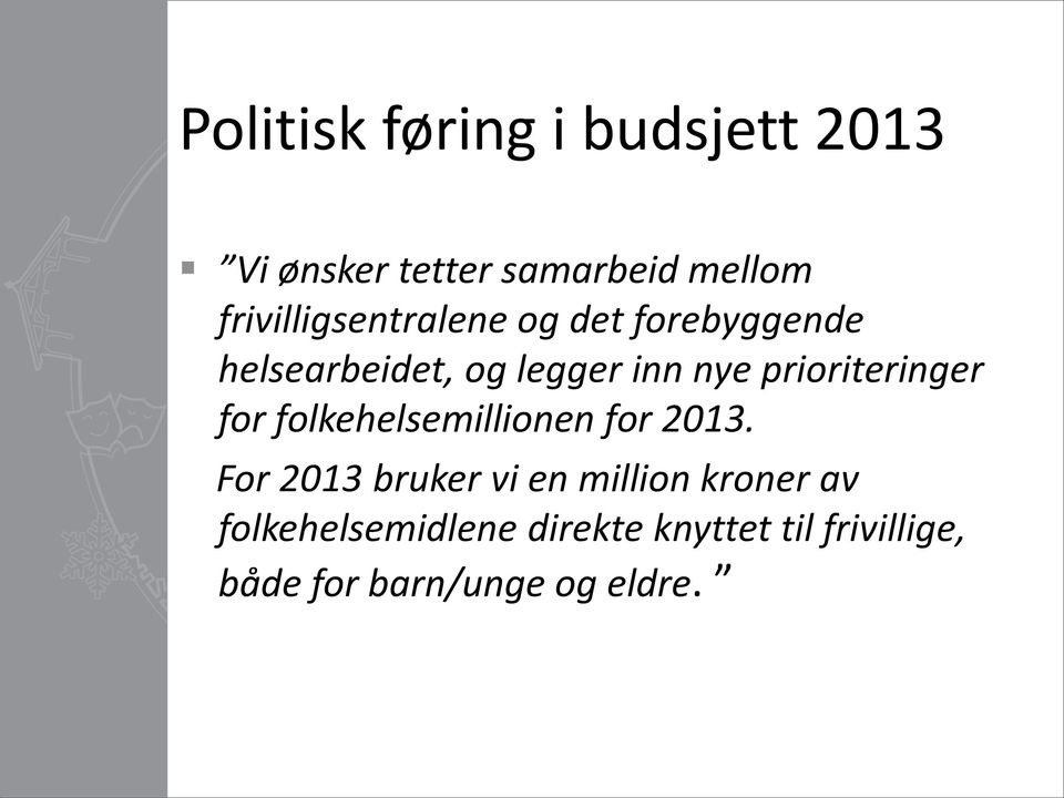 prioriteringer for folkehelsemillionen for 2013.