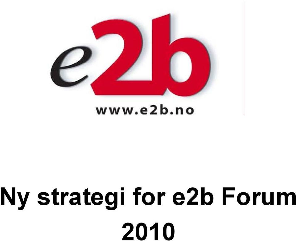 for e2b