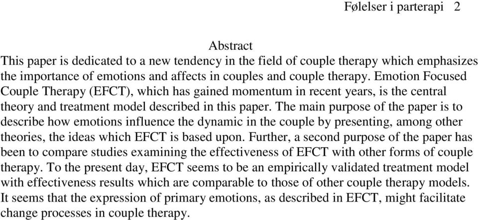 The main purpose of the paper is to describe how emotions influence the dynamic in the couple by presenting, among other theories, the ideas which EFCT is based upon.